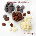 Receta atemperar chocolate chicuqui.com